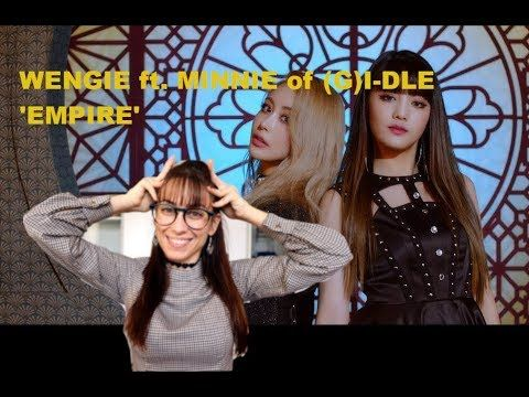 Wengie Ft Minnie Of G I Dle Empire Mv Reaction Youtube Wengie Minnie Gidle The Dreamers Reactions Empire