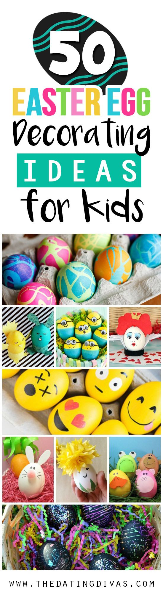 Tons of fun, creative, and easy Easter egg decorating ideas for kids.  We've got to try some of these!!  www.TheDatingDivas.com