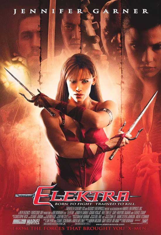 Elektra (2005 movie that followed the 2003 movie Daredevil) - great! Glad they had a second movie -