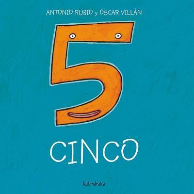 Rubio, Antonio y Villán, Óscar. Cinco. Pontevedra: Kalandraka.