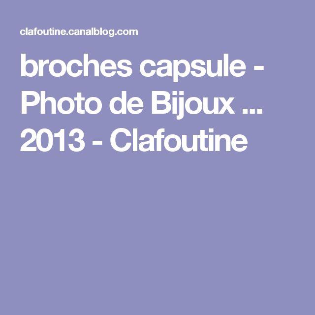 broches capsule - Photo de Bijoux ... 2013 - Clafoutine