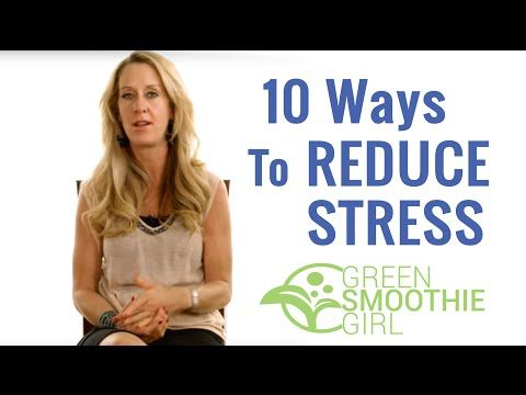 Health Hacks! - 10 Ways To Reduce Stress with Robyn Openshaw, the Green Smoothie Girl - She will help steer you down the road to health! Check out her YouTube channel!