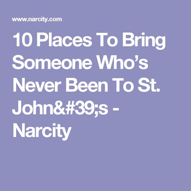 10 Places To Bring Someone Who's Never Been To St. John's - Narcity