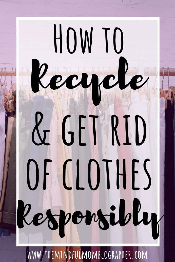 How To Get Rid Of Clothes Responsibly In 2020 Recycle Clothes Recycling How To Get Rid