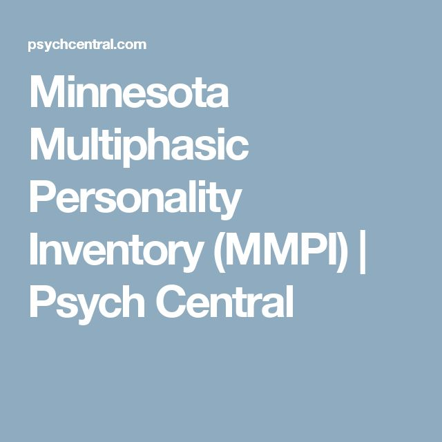 Minnesota Multiphasic Personality Inventory (MMPI) | Psych Central