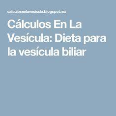Cálculos En La Vesícula: Dieta para la vesícula biliar