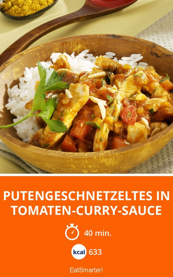 Putengeschnetzeltes in Tomaten-Curry-Sauce - smarter - Kalorien: 633 kcal - Zeit: 40 Min.   eatsmarter.de