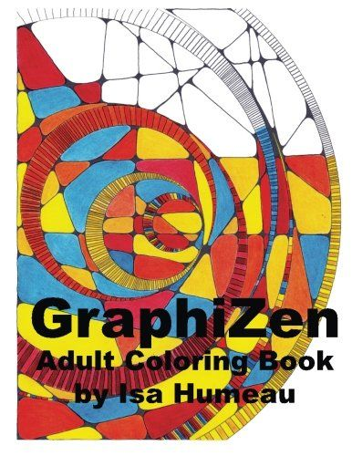 "GraphiZen by Isa Humeau: ""Global Doodle Gems"" presents GraphiZen Adult Coloring Book by Isa Humeau by Global Doodle Gems http://www.amazon.com/dp/8793385374/ref=cm_sw_r_pi_dp_lt8cxb0BAGD76"