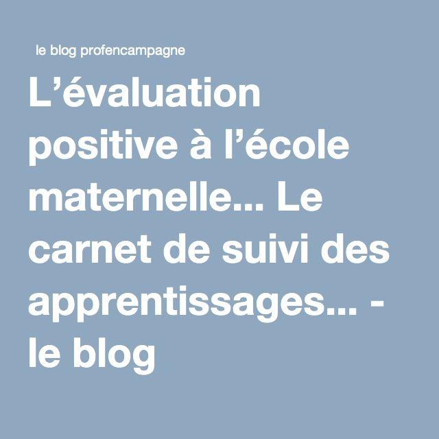 L'évaluation positive à l'école maternelle... Le carnet de suivi des apprentissages... - le blog profencampagne