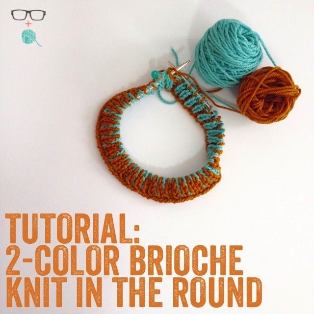 How To: Two Color Brioche In the Round | MUESTRAS | Agujas ...