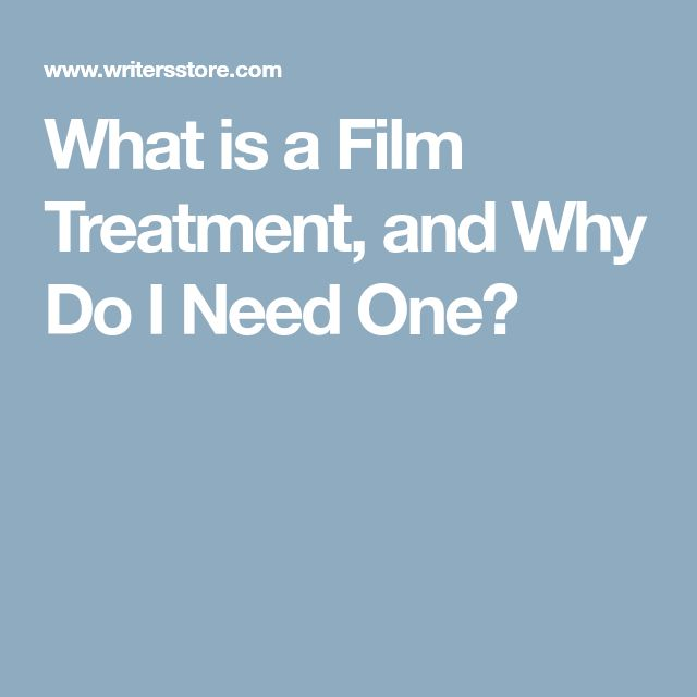 What is a Film Treatment, and Why Do I Need One?