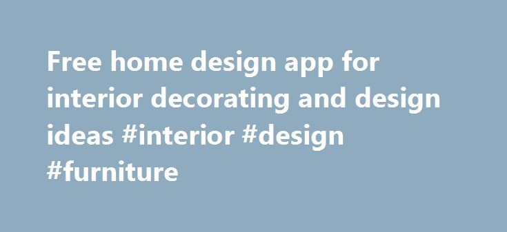 Free home design app for interior decorating and design ideas #interior #design #furniture http://interior.nef2.com/free-home-design-app-for-interior-decorating-and-design-ideas-interior-design-furniture/  #interior design ideas # We would like to thank our contributors, whose efforts have helped make the application what it is today. While some faces are new and others may have moved on to other projects. We appreciate their efforts all the same. 2015 Autodesk, Inc. All rights reserved. Use…