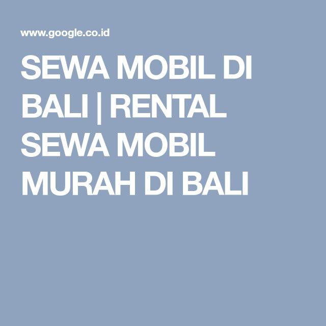 SEWA MOBIL DI BALI | RENTAL SEWA MOBIL MURAH DI BALI