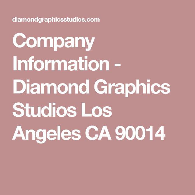 Company Information - Diamond Graphics Studios Los Angeles CA 90014