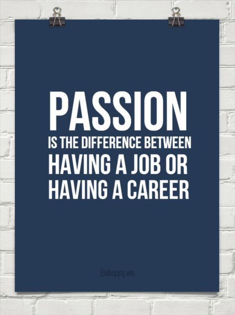 passion is the difference between having a job or having a career 55 - Job Vs Career The Difference Between A Job And A Career