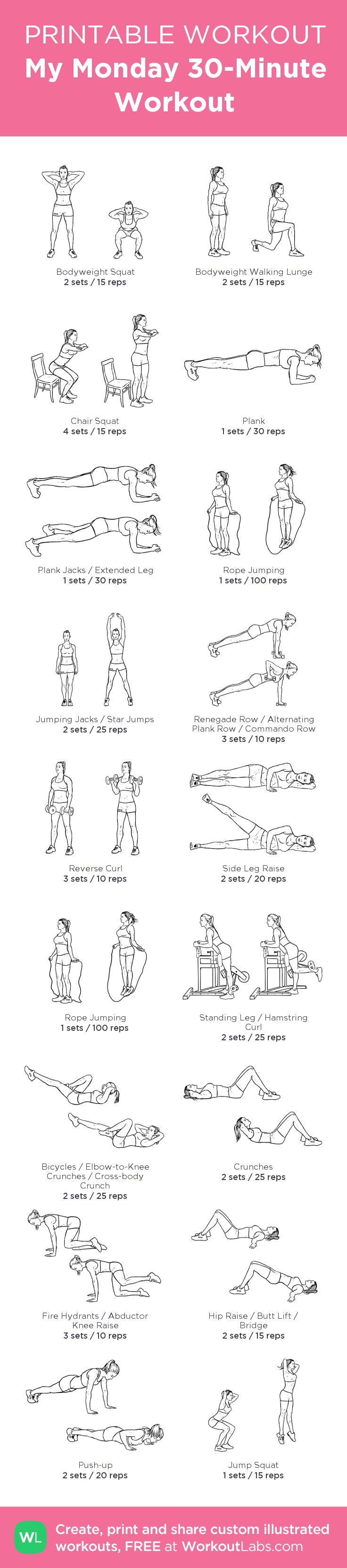 My Monday 30-Minute Workout:my visual workout created at WorkoutLabs.com • Click through to customize and download as a FREE PDF! #customworkout