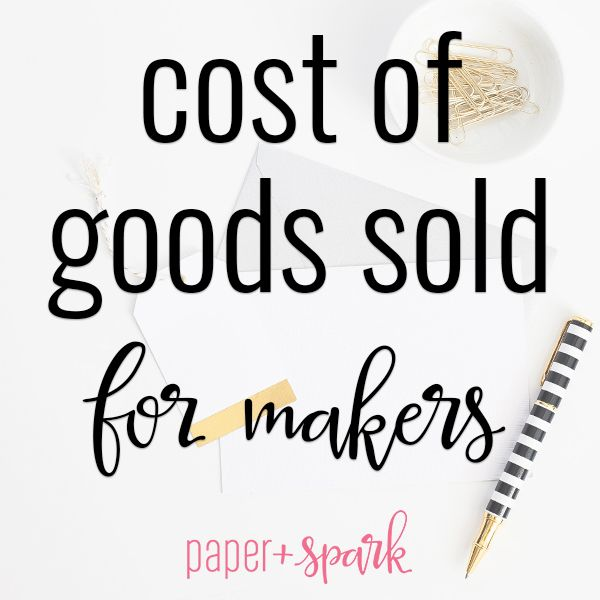 Inventory 101 For Makers – What Is Cost Of Goods Sold?