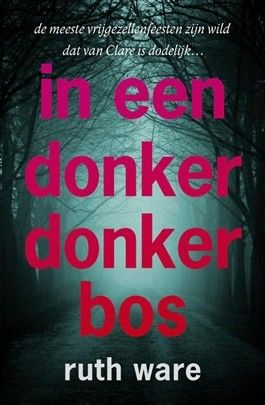 Ruth Ware - In een donker, donker bos