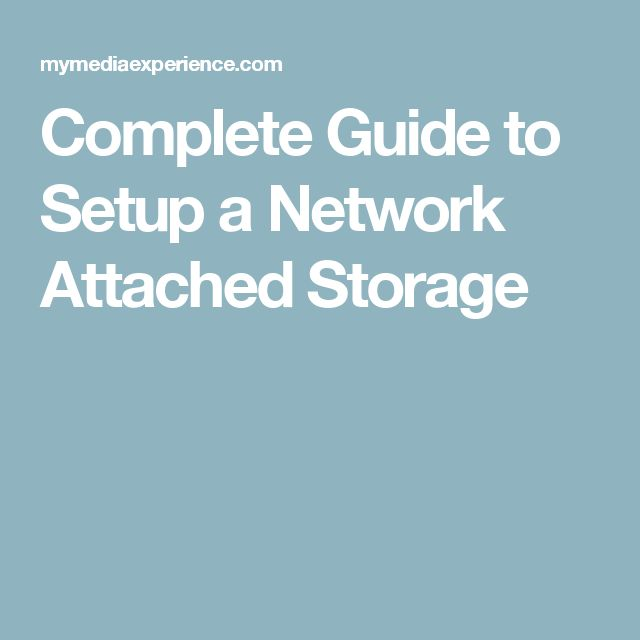Complete Guide to Setup a Network Attached Storage