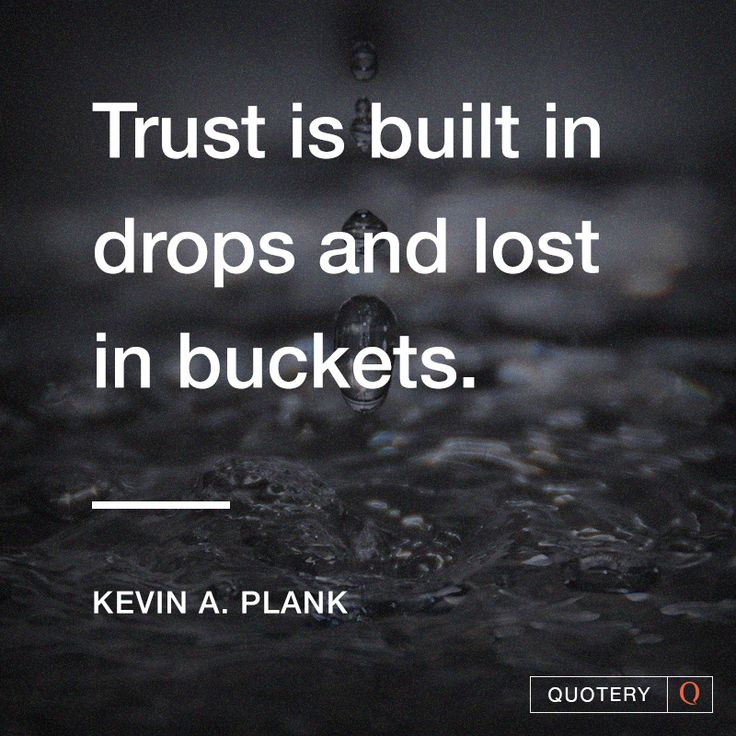 Lost Trust Quote: Trust Is Built In Drops And Lost In Buckets