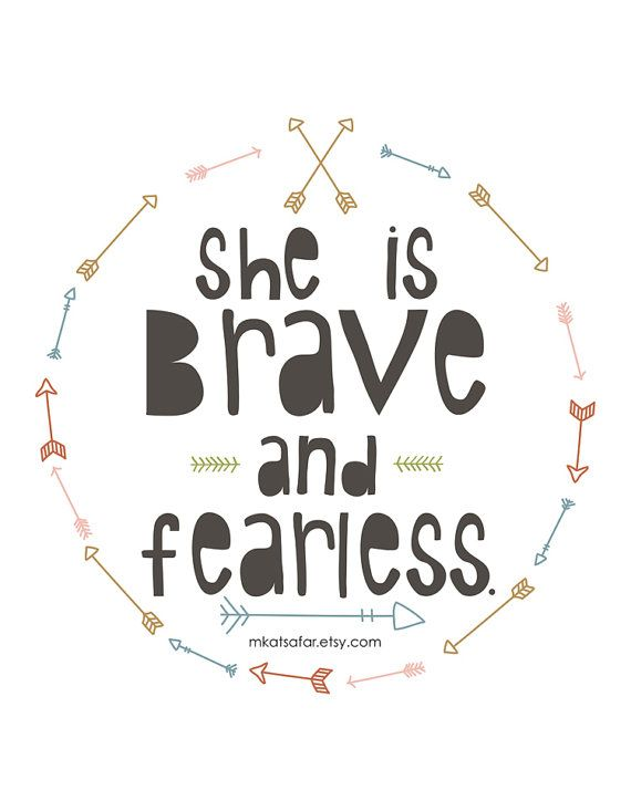 She is brave and fearless. INSTANT DOWNLOAD by mkatsafar on Etsy, $5.00