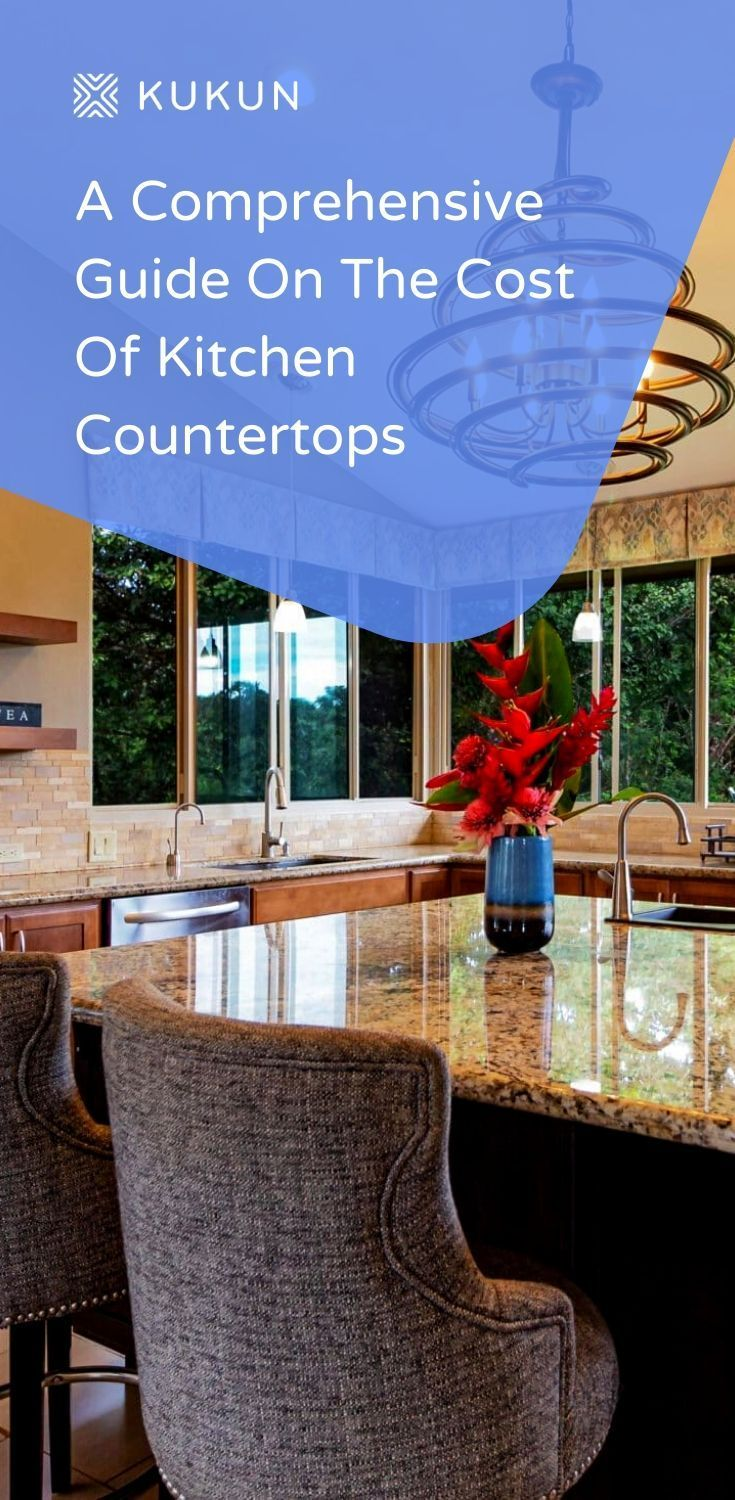 Cost Of Kitchen Countertops A Complete Buyer S Guide Cost Of