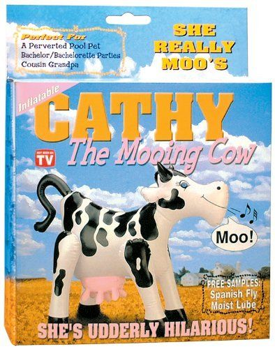 "Pipedream Products Cathy The Mooing Cow, White, Black, Pink by Pipedream Products. $15.13. Inflatable. Free samples. She's udderly hilarious!. If you need it now... do cathy the cow! now you can bring your boyhood ""cow-tipping"" fantasy to life. cathy the mooing cow actually moo's when you flip her over, just like the real thing. cathy is your perfect ""saturday night-bovine delight"", as we've even included free spanish fly to get her in the mooooood. if that's not enough,..."