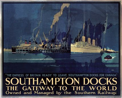'Southampton Docks: the Gateway to the World', SR poster, 1931., Carr, Leslie Southern Railway poster showing the 'Empres of Britain' about to leave Southampton Docks for Canada. jul16