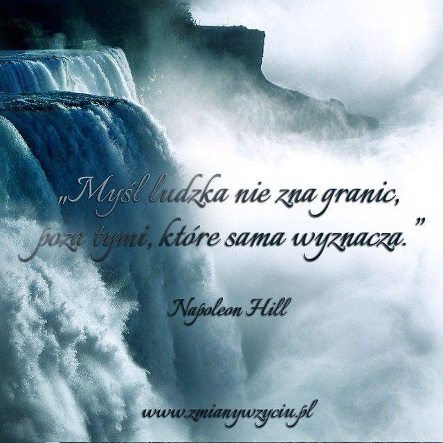 """""""Myśl ludzka nie zna granic, poza tymi, które sama wyznacza"""" – Napoleon Hill"""