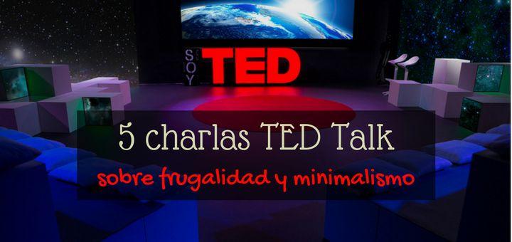 5 charlas TED Talk para inspirar una vida frugal y minimalista