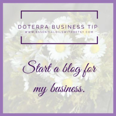Start A Blog For My doTERRA Business I started this blog just a year ago! It's taken some time to build. Blogging is something I can do even on my bad days. I wish I had known that sooner. I stalled in building my doTERRA business because of my health challenges. Now? I can keep right on blogging no matter how yucky I feel. There is no pressure on my blog, I'm in full control. My blog brings me contacts almost daily. Those contacts eventually turn into customers! I wish I had started…