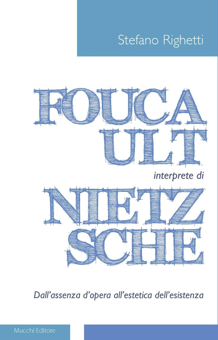 """""""Foucault interprete di Nietzsche. Dall'assenza d'opera all'estetica dell'esistenza"""" di Stefano Righetti Ripercorrendo per intero l'opera e la riflessione di Foucault, il libro mette quindi in luce le diverse letture di Nietzsche presenti in Foucault, per rivelare, allo stesso tempo, l'originalità dell'interpretazione foucaultiana rispetto a quella di altri autori contemporanei."""
