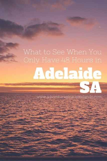 Adelaide is a cute little Capital town in South Australia. If you're only there for the weekend, here are 4 tips of what to see.