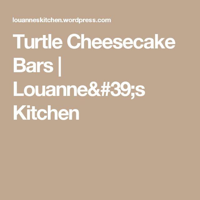 Turtle Cheesecake Bars | Louanne's Kitchen