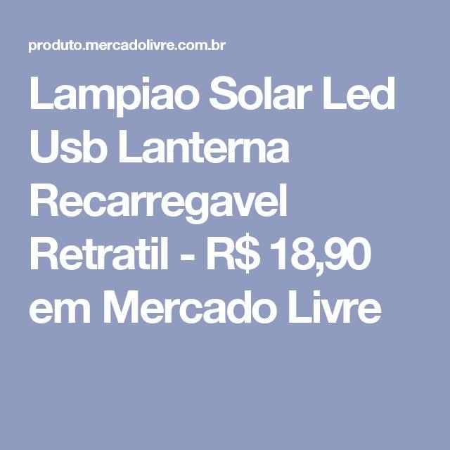 Lampiao Solar Led Usb Lanterna Recarregavel Retratil - R$ 18,90 em Mercado Livre