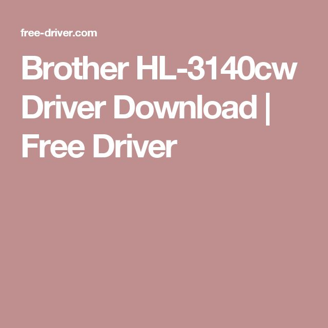 Brother HL-3140cw Driver Download | Free Driver