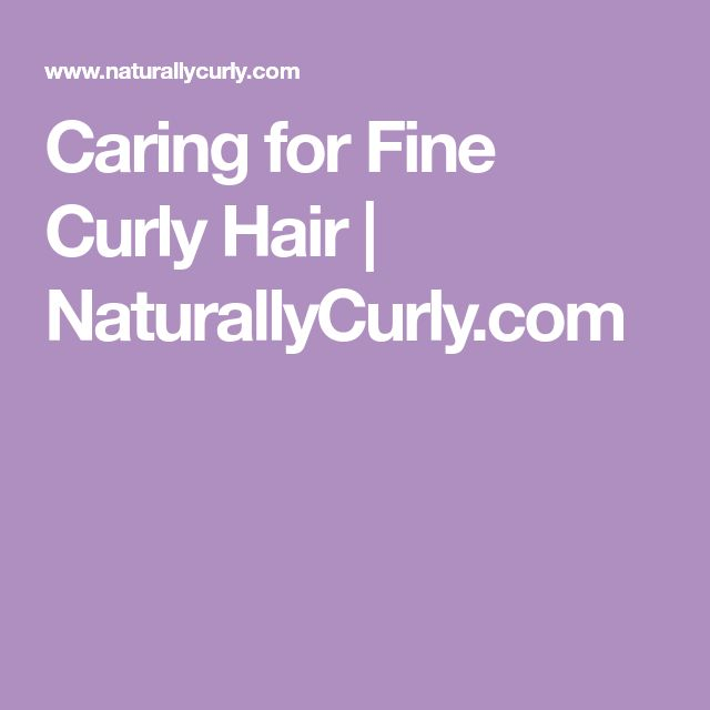 Caring for Fine Curly Hair | NaturallyCurly.com