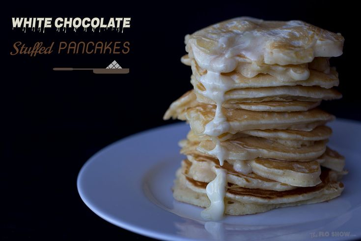 Magic white chocolate stuffed pancakes ⋆ The Flo Show