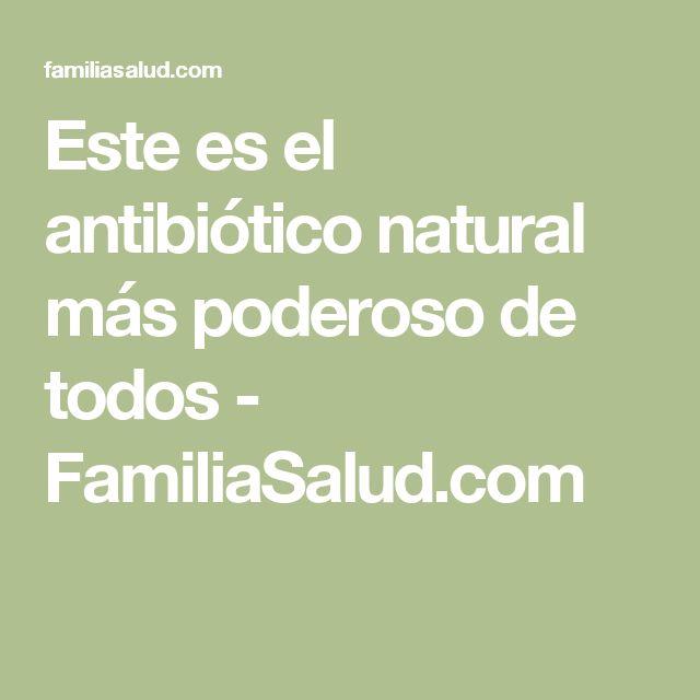 Este es el antibiótico natural más poderoso de todos - FamiliaSalud.com