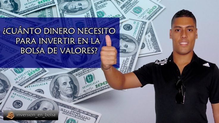 ¿Cuánto dinero se necesita para invertir en la bolsa de valores? #GanarDinero