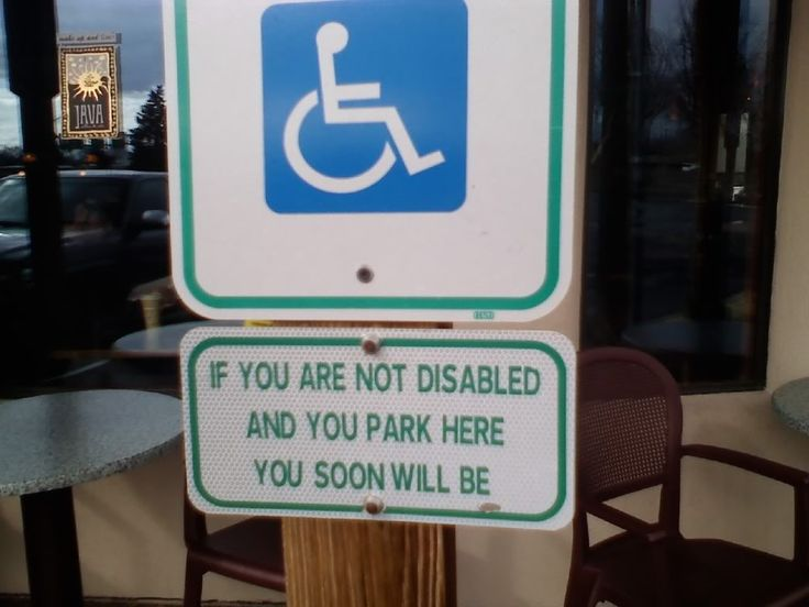 If you are not disabled and you park here, you soon will be.
