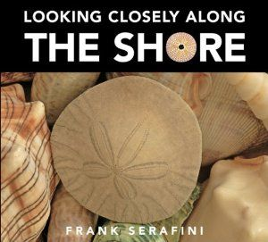 Looking Closely along the Shore by Frank Serafini. $12.71. 40 pages. Reading level: Ages 4 and up. Series - Looking Closely. Publication: March 1, 2008. Publisher: Kids Can Press (March 1, 2008). Author: Frank Serafini