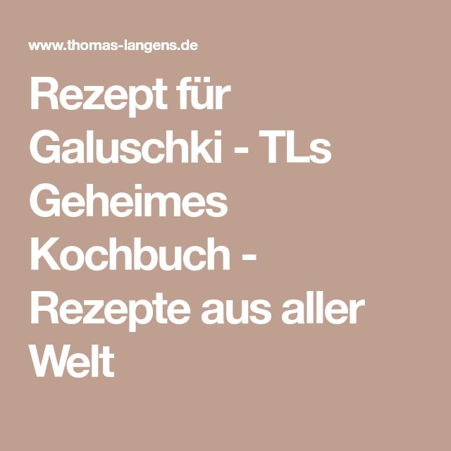 Rezept für Galuschki - TLs Geheimes Kochbuch - Rezepte aus aller Welt
