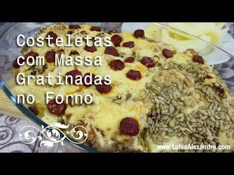 Costeletas com Massa Gratinadas no Forno • Receita em VÍDEO – Luísa Alexandra