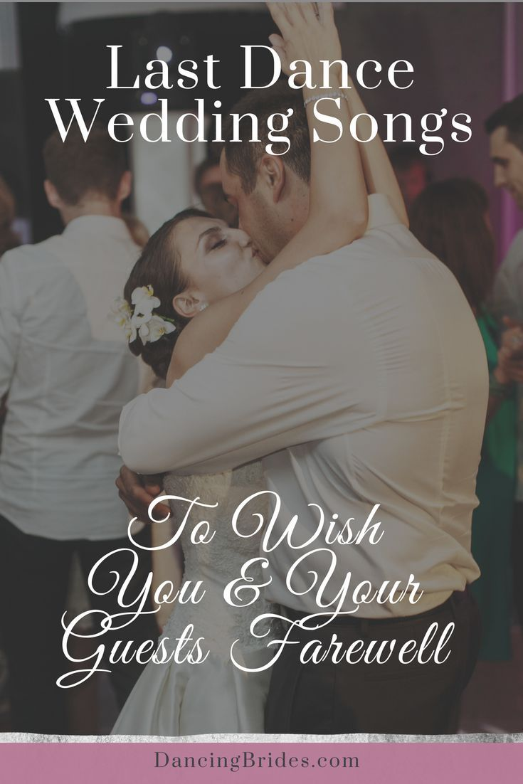 Looking For The Perfect Last Dance Wedding Song This Playlist Includes Songs That Will End Y Last Dance Wedding Songs Wedding Songs First Dance Wedding Songs