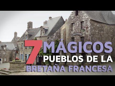 7 Mágicos pueblos de la Bretaña francesa - YouTube