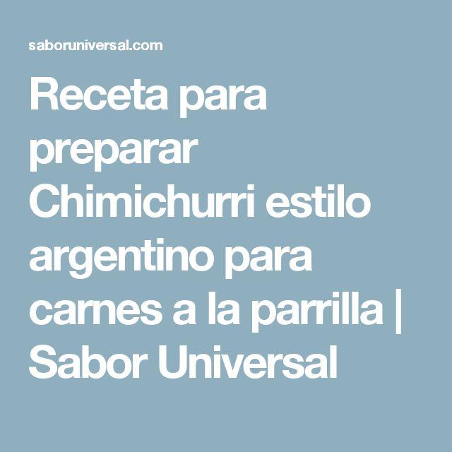 Receta para preparar Chimichurri estilo argentino para carnes a la parrilla | Sabor Universal