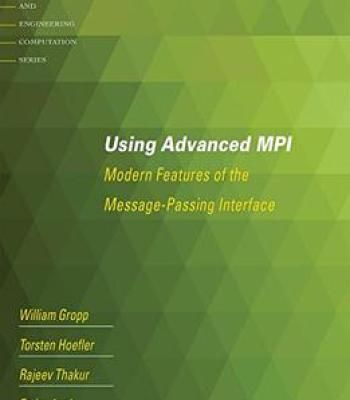 Using Advanced Mpi: Modern Features Of The Message-Passing Interface PDF