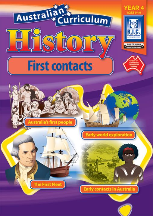 Australian Curriculum History: First contacts Year 4. Australia's first people, early world exploration, The First Fleet, Early contacts in Australia, James Cook, Aboriginal people and Torres Island Strait Islander people, Bennelong and Governor Arthur Phillip and Pemulwuy and Windradyne.