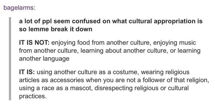 Also, privileged people using articles of another culture which the originators are mocked for but the appropriators applauded.
